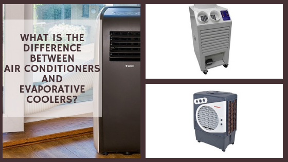 the difference between evaporative coolers and air conditioners